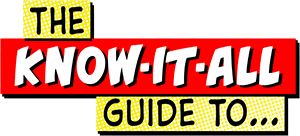 The Know It All Guide To…